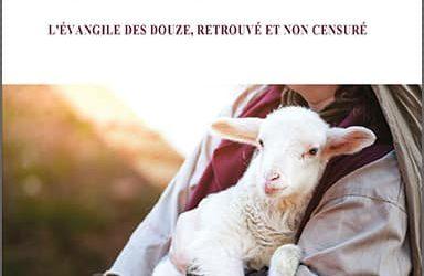 Jésus a dit NON à la viande dans l'Évangile des Douze, L'Évangile des Douze, retrouvé et non censuré