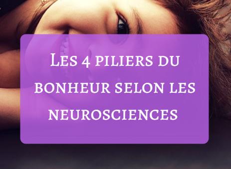 Les 4 piliers du bonheur selon les neurosciences