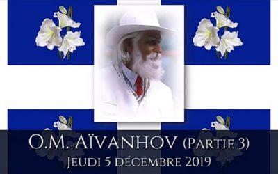 Entretiens de Décembre 2019 – O.M. Aïvanhov (Partie 3)